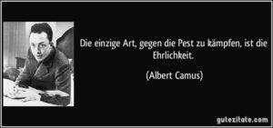 """Jediným způsobem, jak bojovat proti moru, je poctivost."""" Albert Camus, Mor (1947)"""