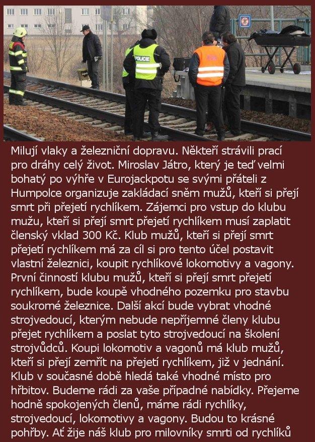 Miroslav Játro financuje morbidní přání železničářů